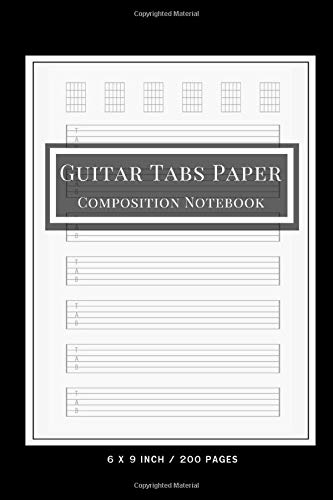 Guitar Tabs Paper Composition Notebook: Size 6' X 9' Inches, 200 Pages, This Blank Guitar Tab Notebook Is Seven 6-line Staves Per Page Evenly Spaced ... To Write Down Guitar Lesson Notes Vol.4