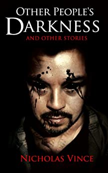 Other People's Darkness: And Other Stories by [Nicholas Vince]