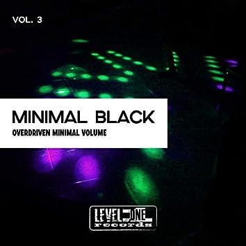 Minimal Black, Vol. 3 (Overdriven Minimal Volume)