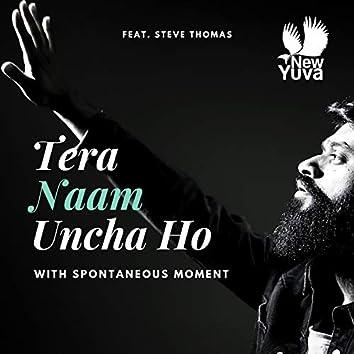 Tera Naam Uncha Ho