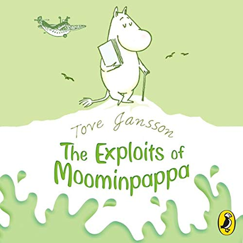 The Exploits of Moominpappa                   By:                                                                                                                                 Tove Jansson                               Narrated by:                                                                                                                                 Hugh Dennis                      Length: 3 hrs and 12 mins     12 ratings     Overall 4.7