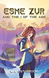 Esme Zur: And The I Of The Age