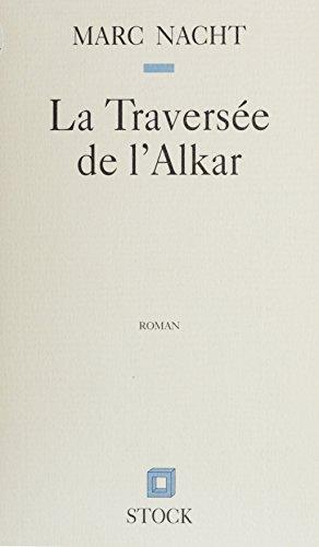 La Traversée de l'Alkar (Littérature Française) (French Edition)