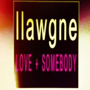 Love + Somebody