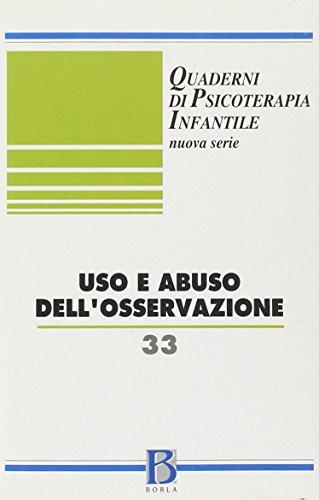 Quaderni di psicoterapia infantile vol. 33 - Uso e abuso dell'osservazione