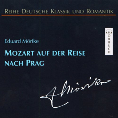 Mozart auf der Reise nach Prag                   By:                                                                                                                                 Eduard Mörike                               Narrated by:                                                                                                                                 Reiner Unglaub                      Length: 2 hrs and 21 mins     Not rated yet     Overall 0.0