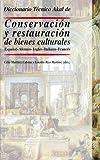 Diccionario Tecnico Akal De Conservacion Y Restauracion De Bienes Culturales - Espanol-aleman-ingles-italiano-frances (Diccionarios Tecnicos)