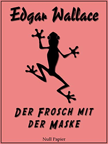 Der Frosch mit der Maske (Edgar Wallace bei Null Papier 1)