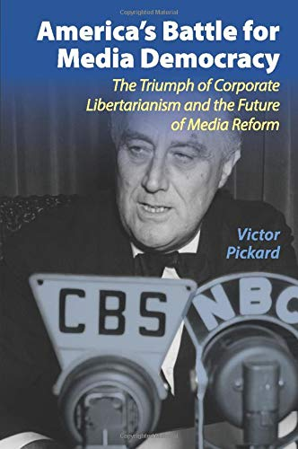Image of America's Battle for Media Democracy: The Triumph of Corporate Libertarianism and the Future of Media Reform (Communication, Society and Politics)