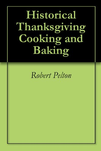 Historical Thanksgiving Cooking and Baking (English Edition)
