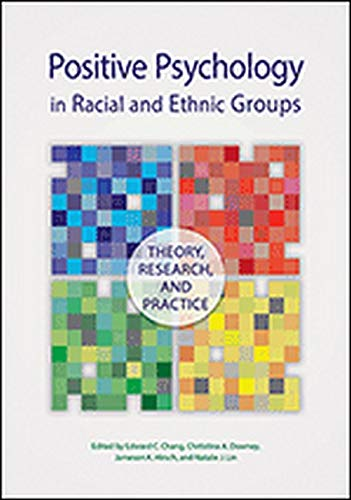 Compare Textbook Prices for Positive Psychology in Racial and Ethnic Groups: Theory, Research, and Practice Cultural, Racial, and Ethnic Psychology 1 Edition ISBN 9781433821486 by Chang PhD, Dr. Edward C.,Downey, Christina A.,Hirsch, Jameson K.,Lin, Natalie J