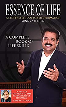 Essence of Life: A complete book of Life skills by [Sunny Stephen]