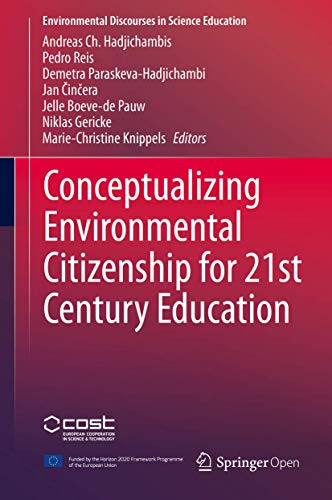 Conceptualizing Environmental Citizenship for 21st Century Education (Environmental Discourses in Science Education (4), Band 4)