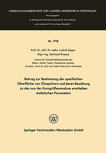 Beitrag zur Bestimmung der Spezifischen Oberfläche von Glaspulvern und deren Beziehung zu den aus der Korngrößenanalyse Ermittelten Statistischen ... Landes Nordrhein-Westfalen (1718), Band 1718)