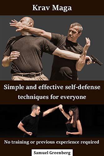 Krav Maga Simple And Effective Self Defense Techniques For Everyone Ebook Greenberg Samuel Amazon Ca Kindle Store