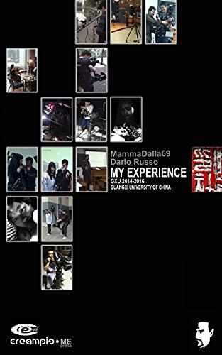 MY EXPERIENCE GXU 2014-2016 GUANGXI UNIVERSITY OF CHINA (English Edition)
