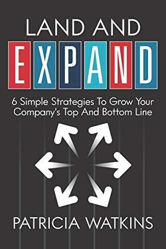 Land and EXPAND 6 Simple Strategies to Grow Your Company s Top and Bottom Line product image