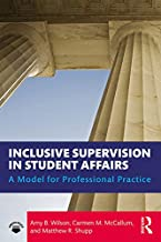 Inclusive Supervision in Student Affairs: A Model for Professional Practice