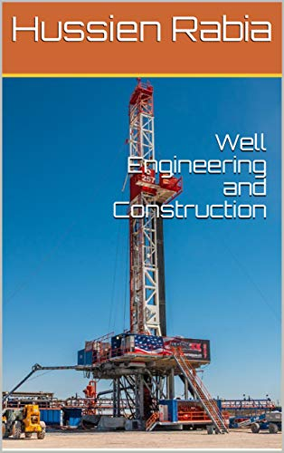 Well Engineering and Construction (English Edition)