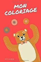 Mon coloriage - colriage enfant- dès 18 mois: Mon cahier de coloriage - activité avec les plus petits (French Edition)