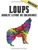 Adulte Livre Coloriage Loups: loups soulageant le stress 50 dessins de loups unilatéraux pour la relaxation et le soulagement du stress Livre de ... pages Modèles d'animaux soulageant le stress