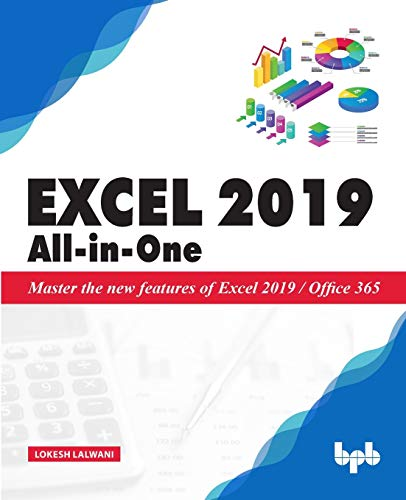Excel 2019 All-in-One: Master the new features of Excel 2019 / Office 365