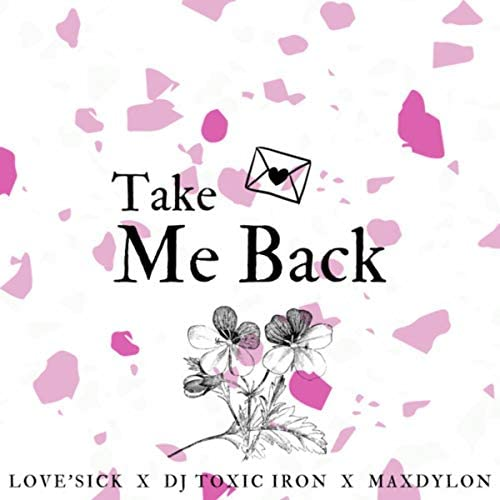 Love'SiCk, Maxdylon & Dj Toxic Iron