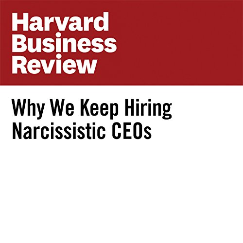 Why We Keep Hiring Narcissistic CEOs audiobook cover art