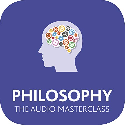 Philosophy: The Audio Masterclass cover art