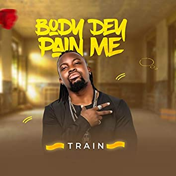 Body Dem Pain Me