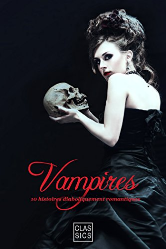 Vampires: Anthologie par [Divers Auteurs]