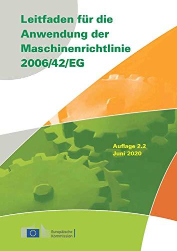 Leitfaden für die Anwendung der Maschinenrichtlinie 2006/42/EG: Deutsche Übersetzung der englischen Ausgabe 2.2 2020 (Beuth Praxis)