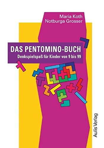 Das Pentomino-Buch. Denkspielspaß für Kinder von 9 bis 99. Kopiervorlagen Mathematik