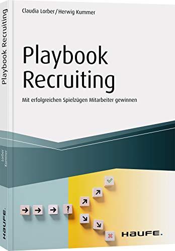 Playbook Recruiting: Mit erfolgreichen Spielzügen Mitarbeiter gewinnen (Haufe Fachbuch)