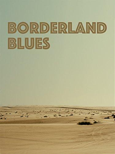 Borderland Blues (Deutsche Untertitel)