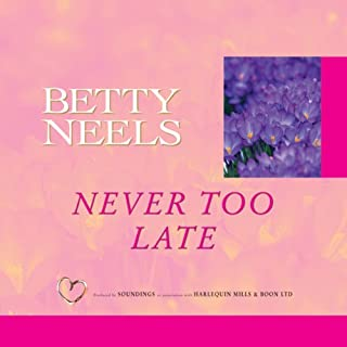 Never Too Late                   By:                                                                                                                                 Betty Neels                               Narrated by:                                                                                                                                 Anne Cater                      Length: 5 hrs and 52 mins     7 ratings     Overall 4.7