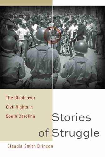 Compare Textbook Prices for Stories of Struggle: The Clash over Civil Rights in South Carolina Non Series  ISBN 9781643361079 by Brinson, Claudia Smith