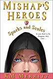 Sparks and Scales (Mishap's Heroes Book 5)