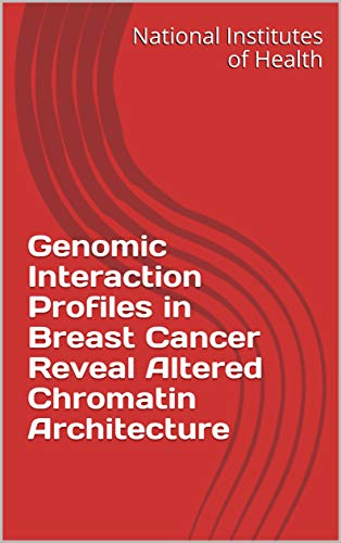 Genomic Interaction Profiles in Breast Cancer Reveal Altered Chromatin Architecture (English Edition)