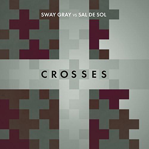 Sway Gray & Sal De Sol