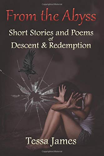 From the Abyss: Short Stories and Poems of Descent and Redemption