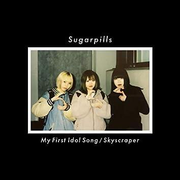 My First Idol Song / Skyscraper