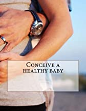 Conceive a healthy baby