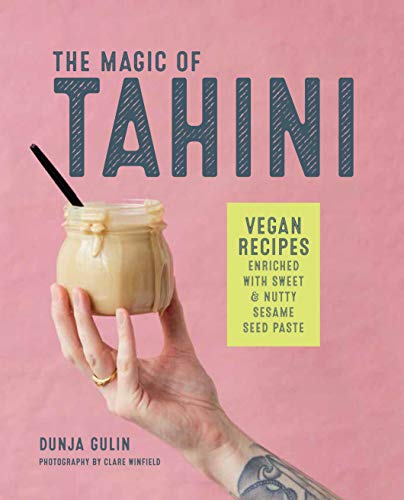The Magic of Tahini: Vegan recipes enriched with sweet & nutty sesame seed paste
