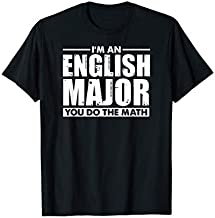 I'm An English Major You Do The Math Funny Literary Gift T-Shirt