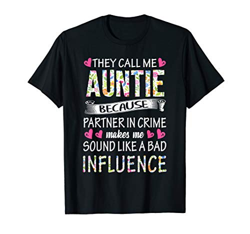 They Call Me Auntie Because Partner In Crime T Shirt