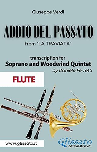 (Flute) Addio del passato - Soprano & Woodwind Quintet: La Traviata - act 3 (Addio del Passato - Woodwind Quartet) (Italian Edition)