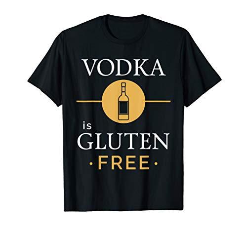 Vodka Is Gluten Free Food Nutrition Healthy Eating Celiac T-Shirt