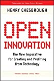 Open Innovation: The New Imperative for Creating and Profiting from Technology - Henry William Chesbrough