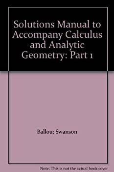 Paperback Solutions Manual to Accompany Calculus and Analytic Geometry: Part 1 Book
